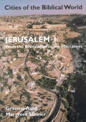 Jerusalem: v.1: From the Bronze Age to the Maccabees