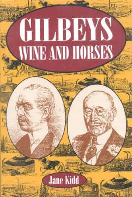 Gilbeys, Wine and Horses: A Biography