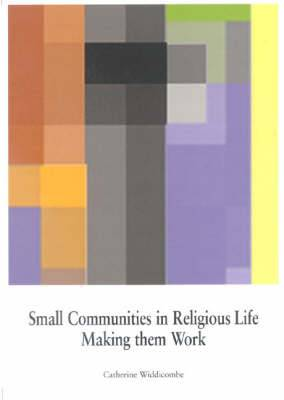 Small Communities in Religious Life: Making Them Work