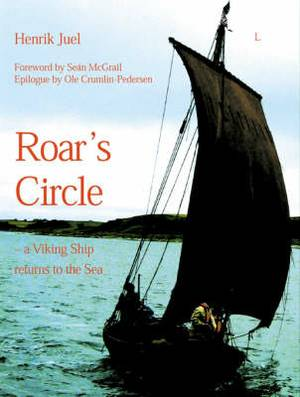 Roar's Circle: A Viking Ship Returns to the Sea