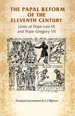 The Papal Reform of the Eleventh Century: Lives of Pope Leo IX and Pope Gregory VII