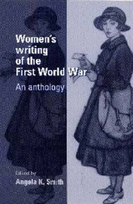 Women's Writing of the First World War: An Anthology