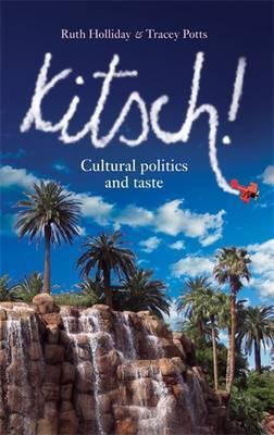 Kitsch!: Cultural Politics and Taste