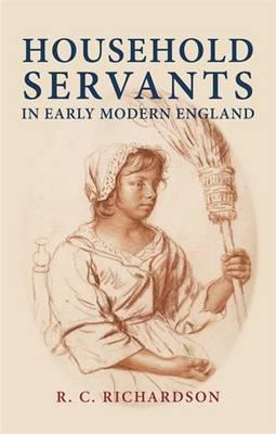 Household Servants in Early Modern England