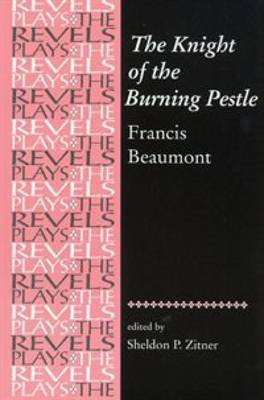 The Knight of the Burning Pestle: Francis Beaumont