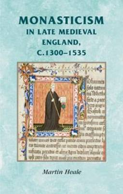Monasticism in Late Medieval England, c.1300-1535