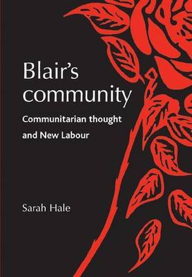 Blair'S Community: Communitarian Thought and New Labour