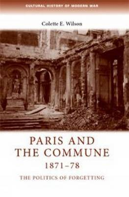 Paris and the Commune, 1871-78: The Politics of Forgetting