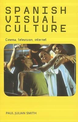 Spanish Visual Culture: Cinema, Television, Internet