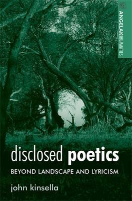 Disclosed Poetics: Beyond Landscape and Lyricism