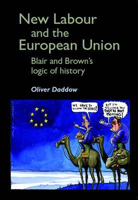 New Labour and the European Union: Blair and Brown's Logic of History