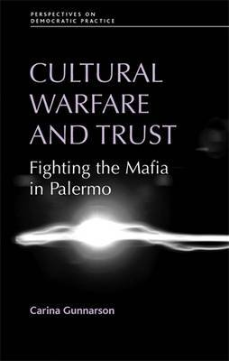 Cultural Warfare and Trust: Fighting the Mafia in Palermo