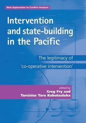 Intervention and State-Building in the Pacific: The Legitimacy of 'Co-Operative Intervention'