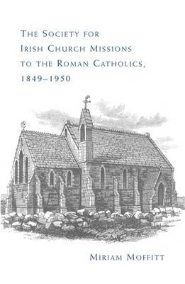 The Society for Irish Church Missions to the Roman Catholics, 1849-1950