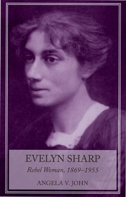 Evelyn Sharp: Rebel Woman, 1869-1955