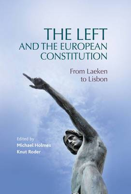 The Left and the European Constitution: From Laeken to Lisbon