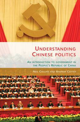 Understanding Chinese Politics: An Introduction to Government in the People's Republic of China