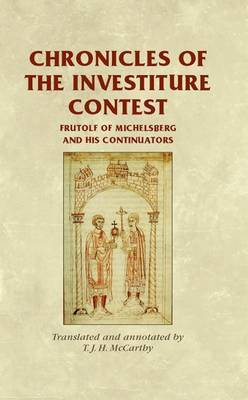 Chronicles of the Investiture Contest: Frutolf of Michelsberg and His Continuators