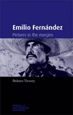 Emilio Fernandez: Pictures in the Margins