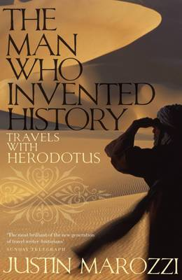 The Man Who Invented History: Travels with Herodotus