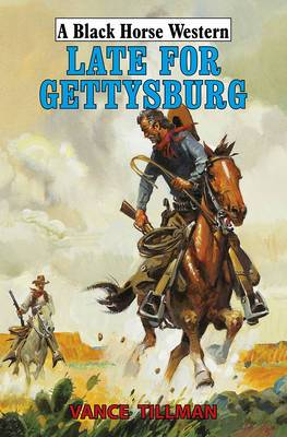 Late for Gettysburg