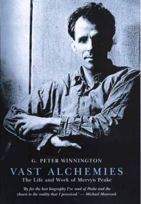 Vast Alchemies: The Life and Work of Mervyn Peake