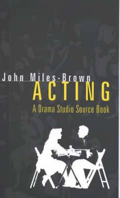 Acting: A Drama Studio Source Book