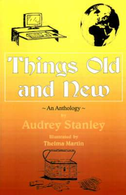 Things Old and New: An Anthology