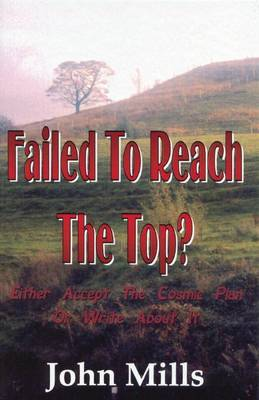 Failed to Reach the Top?: Either Accept the Cosmic Plan or Write About it