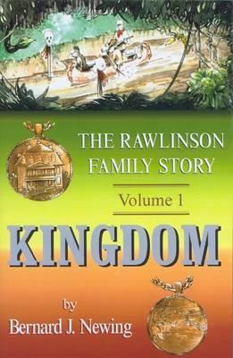 The Rawlinson Family Story: Kingdom