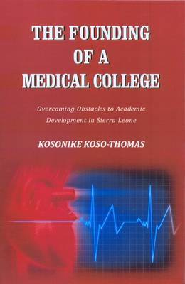 The Founding of a Medical College: Overcoming Obstacles to Academic Development in Sierra Leone