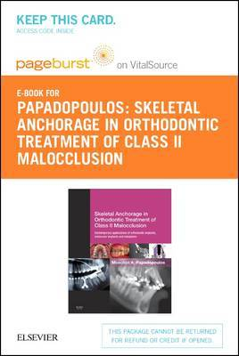 Skeletal Anchorage in Orthodontic Treatment of Class II Malocclusion - Elsevier eBook on Vitalsource (Retail Access Card): Contemporary Applications of Orthodontic Implants, Miniscrew Implantsand Mini Plates