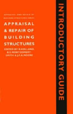 Appraisal and Repair of Building Structures, Introductory Guide (Appraisal and Repair of Building Structures Series): An Introductory Guide