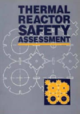 Thermal Reactor Safety Assessment: Proceedings of the Conference Organized by the British Nuclear Energy Society, Held at Manchester on 23-26 May, 1994