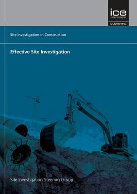 Effective Site Investigation: Site Investigation in Construction Series