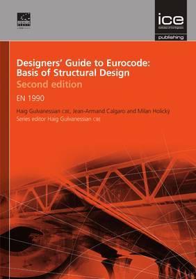 Designers' Guide to Eurocode: Basis of Structural Design: En 1990