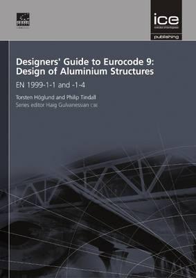 Designers' Guide to Eurocode 9: Design of Aluminium Structures: EN 1999-1-1 and -1-4