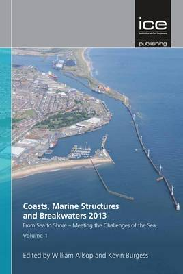 From Sea to Shore - Meeting the Challenges of the Sea (Coasts, Marine Structures and Breakwaters 2013)