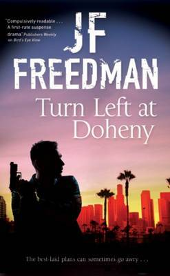Turn Left at Doheny - A Tough-Edged Crime Novel Set in Los Angeles