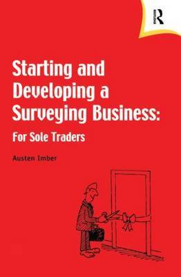Starting and Developing a Surveying Business: For Sole Traders