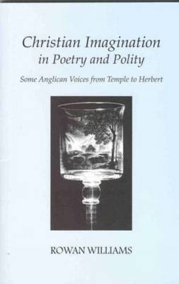 Christian Imagination in Poetry and Polity: Some Voices from Temple to Herbert