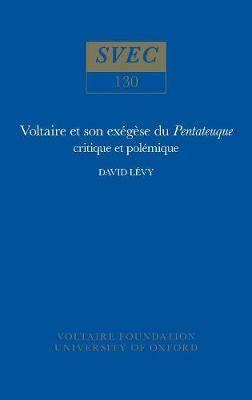 Voltaire et son exegese du Pentateuque: critique et polemique: 1975