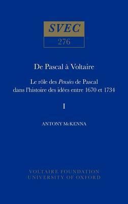 De Pascal a Voltaire: le role des Pensees de Pascal dans l'histoire des idees entre 1670 et 1734: 1990