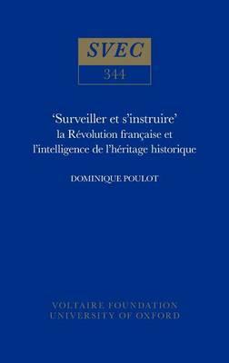 Surveiller et S'Instruire : La Revolution Francaise et l'Intelligence de l'Heritage Historique