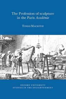 The Profession of Sculpture in the Paris 'Academie'