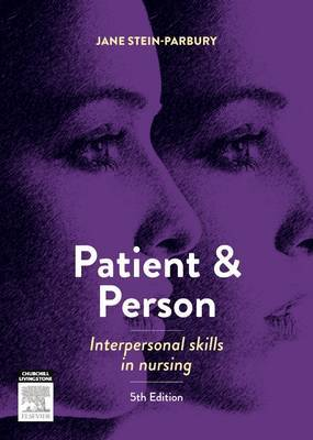 Patient and Person: Interpersonal Skills in Nursing 5e