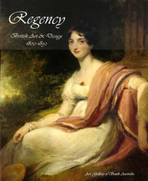Regency: British Art and Design 1800-1830