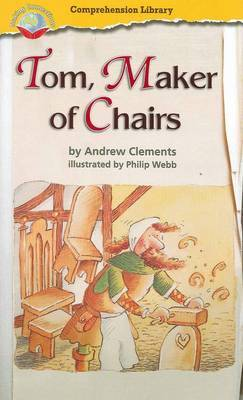 Making Connections Comprehension Library Grade 3: Tom, Maker of Chairs (Reading Level 26/F&P Level Q)