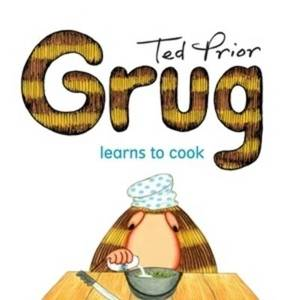 Grug Learns to Cook
