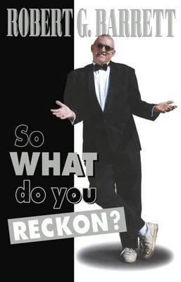 So What Do You Reckon?